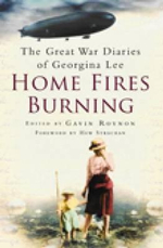Home Fires Burning : The Great War Diaries of Georgina Lee