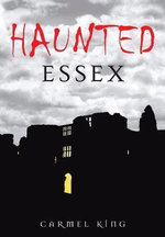 Haunted Essex - Carmel King