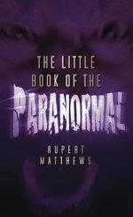 The Little Book of the Paranormal : HISTORY PRESS - Rupert Matthews