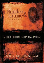 Murder and Crime in Stratford-Upon-Avon - Nick Billingham