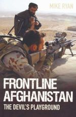 Frontline Afghanistan : The Devil's Playground : The Devil's Playground - Mike Ryan