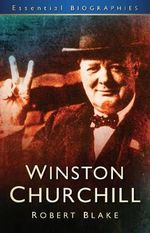 Winston Churchill : HISTORY PRESS - Robert Blake