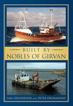 Built by Nobles of Girvan - Sam Henderson