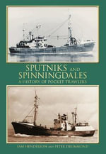 Sputniks and Spinningdales : A History of Pocket Trawlers - Sam Henderson