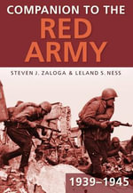 Companion To The Red Army 1939-1945 - Steven J. Zaloga