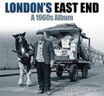 London's East End : A 1960s Album - Steve Lewis