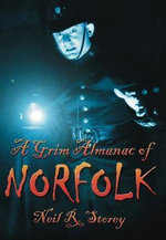 A Grim Almanac of Norfolk : In Old Photographs - Neil R. Storey