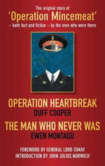Operation Heartbreak/The Man Who Never Was - Ewen Montagu