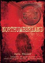 Murder & Crime Northumberland : Northumberland - Paul Heslop