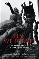 Lest We Forget : Remembrance & Commemoration