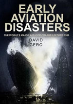 Early Aviation Disasters : The World's Major Airliner Crashes Before 1950 - David Gero