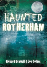 Haunted Rotherham - Richard Bramall