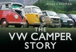 The VW Camper Story : HISTORY PRESS - Giles Chapman