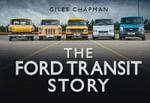 The Ford Transit Story : HISTORY PRESS - Giles Chapman