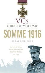 VCs of the First World War: Somme 1916 : Somme - Gerald Gliddon