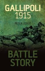 Battle Story : Gallipoli 1915 - Peter Doyle