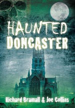 Haunted Doncaster - Richard Bramall