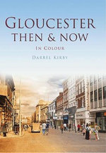 Gloucester Then & Now - Darrel Kirby