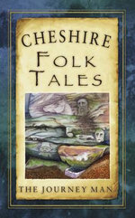 Cheshire Folk Tales - Johnny Gillet