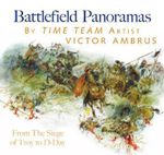 Battlefield Panorama : From the Siege of Troy to D-Day - Victor Ambrus