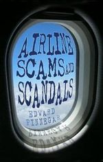 Airline Scams and Scandals : HISTORY PRESS - Edward Pinnegar