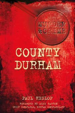 County Durham Murders : An Airman's Diary of the Last Year of the War - Paul Heslop