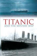 Titanic and the Mystery Ship - Senan Molony