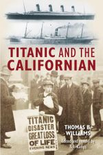 Titanic and the Californian - Thomas Williams