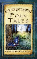 Northamptonshire Folk Tales - Kevan Manwaring