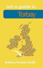 Torbay Not a Guide to - Anthony Poulton-Smith
