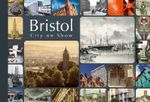 Bristol : City on Show - Andrew Foyle