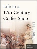 Life in a 17th Century Coffee Shop - David Brandon