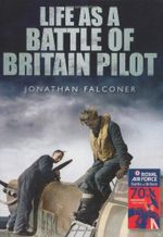 Life as a Battle of Britain Pilot - Jonathan Falconer
