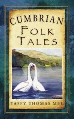 Cumbrian Folk Tales : Not a Guide to - Taffy Thomas