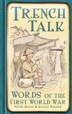 Trench Talk : Words of the First World War - Peter Doyle