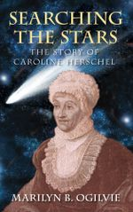 Searching the Stars : The Story of Caroline Herschel - Marilyn B Ogilvie