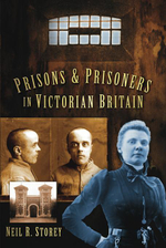 Prisons and Prisoners in Victorian Britain - Neil Storey