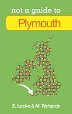 Plymouth : Not a Guide to - Emily Locke