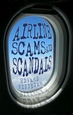 Airline Scams and Scandals - Edward Pinnegar