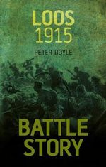 Battle Story : Loos 1915 - Peter Doyle