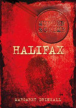 Murder and Crime in Halifax - Margaret Drinkall