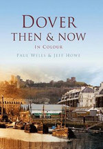 Dover Then & Now - Paul Wells