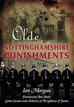Olde Nottinghamshire Punishments - Ian Morgan