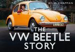 The VW Beetle Story - Giles Chapman