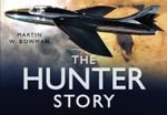 The Hunter Story - Martin W Bowman