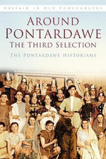 Around Pontardawe : The Third Selection - The Pontardawe Historians