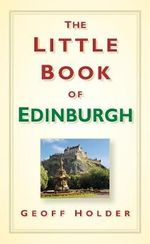 The Little Book of Edinburgh - Geoff Holder