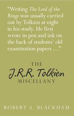The J.R.R. Tolkien Miscellany : Miscellany (History Press) - Robert Blackman