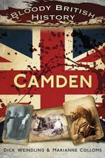 Bloody British History : Camden - Marianne Colloms