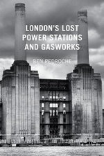 London's Lost Power Stations and Gasworks : Non-fragile Control and Filtering - Ben Pedroche